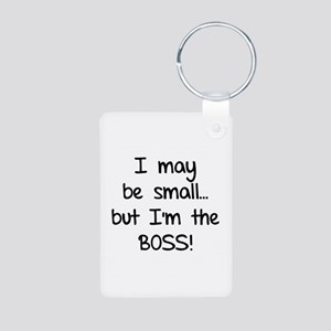 I may be small... but I'm the boss! Aluminum Photo