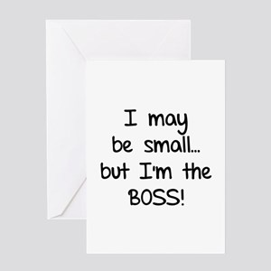I may be small... but I'm the boss! Greeting Card