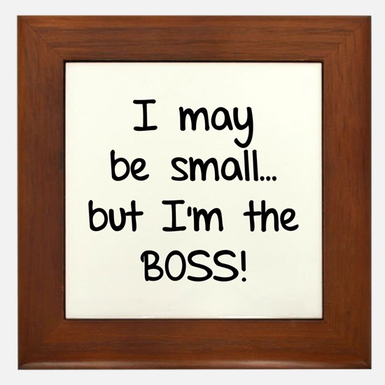I may be small... but I'm the boss! Framed Tile