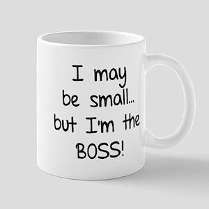 I may be small... but I'm the boss! Mug