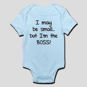 I may be small... but I'm the boss! Infant Bodysui