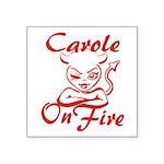 Carole On Fire Square Sticker 3