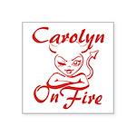 Carolyn On Fire Square Sticker 3