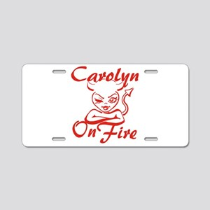 Carolyn On Fire Aluminum License Plate