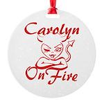 Carolyn On Fire Round Ornament