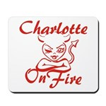 Charlotte On Fire Mousepad