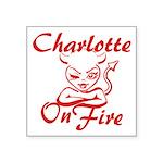 Charlotte On Fire Square Sticker 3