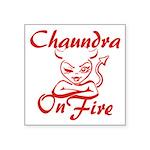 Chaundra On Fire Square Sticker 3