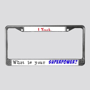 I Teach. License Plate Frame