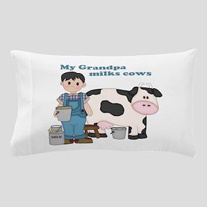 My Grandpa Milks Cows Pillow Case