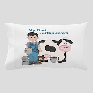 My Dad Milks Cows Pillow Case