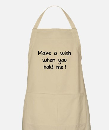 Make a wish when you hold me! Apron