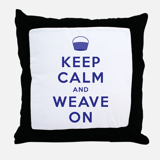 Keep Calm and Weave On Throw Pillow