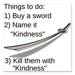 Kill With Kindness Square Car Magnet 3