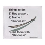 Kill With Kindness Throw Blanket