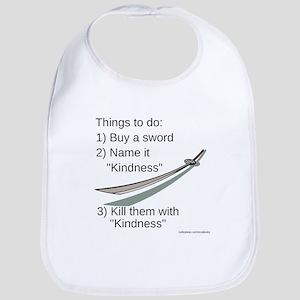 Kill With Kindness Bib
