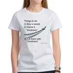 Kill With Kindness Women's T-Shirt