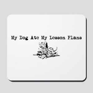 My Dog Ate My Lesson Plans Mousepad