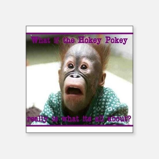 "Hokey Pokey Orangutan Square Sticker 3"" x 3"""