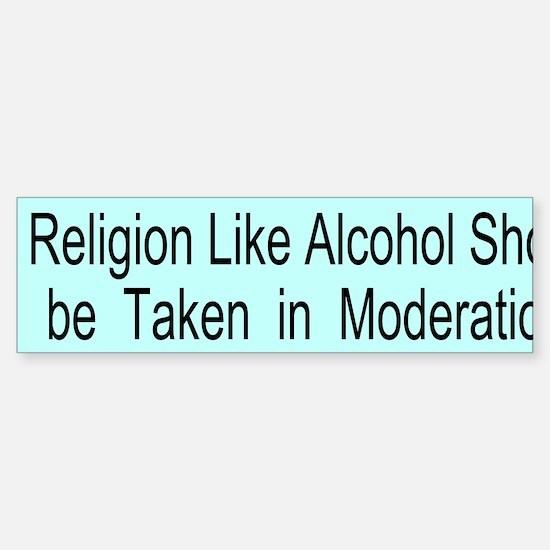 Religion like Alcohol Custom Sticker (Bumper)