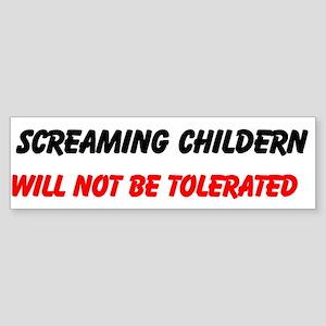 Screaming Children Not Tolerated Sticker (Bumper)