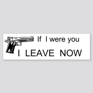 If I Were You I Leave Now Custom Sticker (Bumper)