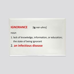 ignorance = infectious disease Rectangle Magnet