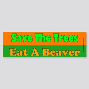 Save the Trees, Eat a Beaver Bumper Sticker