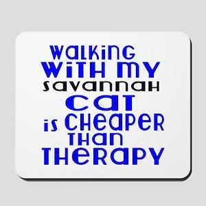 Walking With My savannah Cat Mousepad