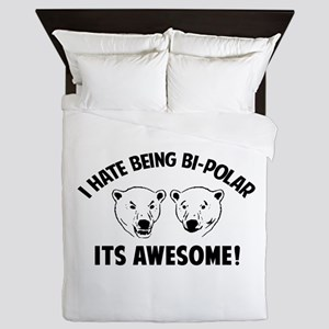 I HATE BEING BI-POLAR / ITS AWESOME! Queen Duvet