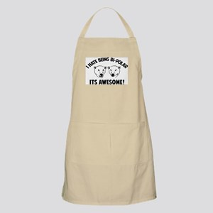 I HATE BEING BI-POLAR / ITS AWESOME! Apron