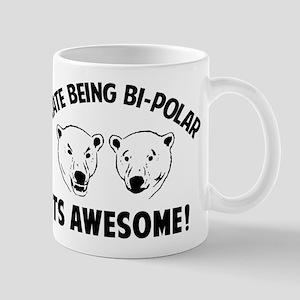I HATE BEING BI-POLAR / ITS AWESOME! Mug