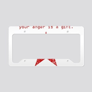 YOUR ANGER IS A GIFT License Plate Holder