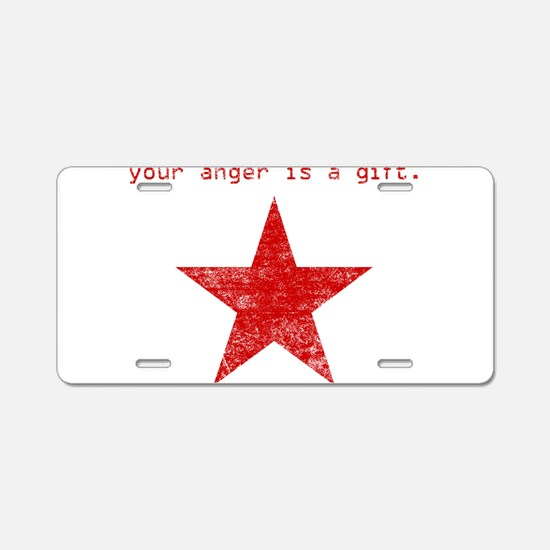 YOUR ANGER IS A GIFT Aluminum License Plate