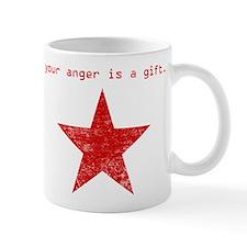 YOUR ANGER IS A GIFT Mug