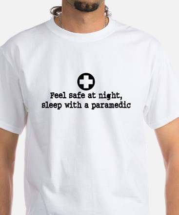 Feel Safe at Night Sleep with a Paramedic White T-