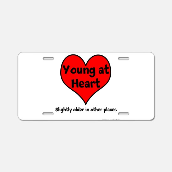Young At Heart Aluminum License Plate