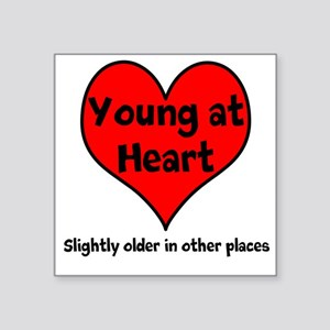 "Young At Heart Square Sticker 3"" x 3"""