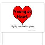 Young At Heart Yard Sign