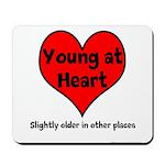 Young At Heart Mousepad