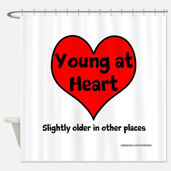 Young At Heart Shower Curtain