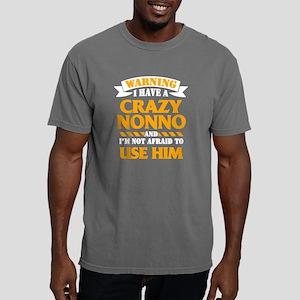 I HAVE CRAZY NONNO SHIRT Mens Comfort Colors Shirt