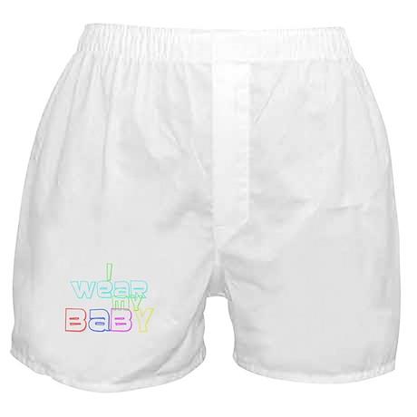 I Wear My Baby Boxer Shorts