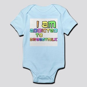 I Am Addicted To Breast Milk Infant Creeper