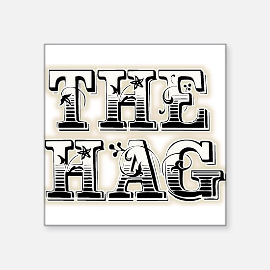 "THE HAG Square Sticker 3"" x 3"""