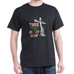This is where I am Right Now Black T-Shirt