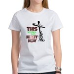 This is where I am Right Now Women's T-Shirt