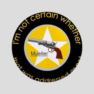 """FBI Director Robert Mueller 3.5"""" Button"""