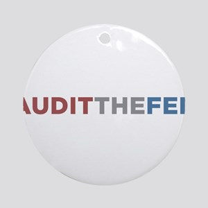 AUDIT THE FED Ornament (Round)