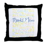 Thanks, Mom Throw Pillow